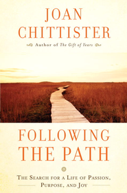 Following the Path: The Search for a Life of Passion, Purpose, and Joy - eBook  -     By: Sister Joan Chittister