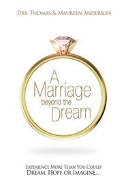 Marriage Beyond the Dream: More Than You Could Dream, Hope, or Imagine - eBook  -     By: Dr. Maureen Anderson, Dr. Thomas Anderson
