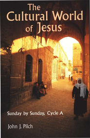 The Cultural World of Jesus: Cycle A   -     By: John J. Pilch