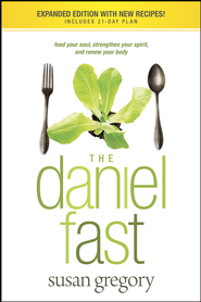 The Daniel Fast: Feed Your Soul, Strengthen Your Spirit, and Renew Your Body - eBook  -     By: Susan Gregory