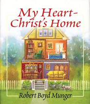 My Heart-Christ's Home (Gift Edition)   -              By: Robert Boyd Munger