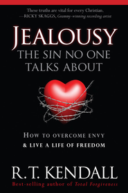 Jealousy-The Sin No One Talks about: How to Overcome Envy and Live a Life of Freedom - eBook  -     By: R.T. Kendall
