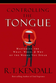 Controlling The Tongue: Mastering The What, When & Why of The Words You Speak - eBook  -     By: R.T. Kendall