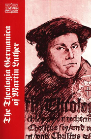Theologica Germanica of Martin Luther (Classics of Western Spirituality)   -     By: Martin Luther