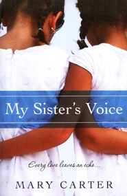 My Sister's Voice  -     By: Mary Carter