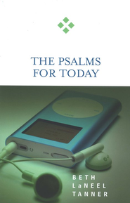 The Psalms For Today   -     By: Beth LaNeel Tanner