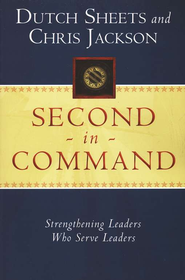 Second in Command: Becoming a Next Generation Leader of Excellence  -              By: Dutch Sheets, Chris Jackson