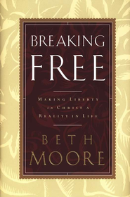 Breaking Free   -              By: Beth Moore