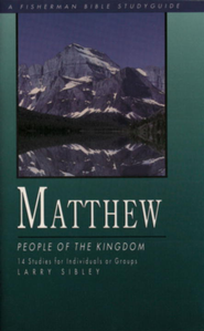 Matthew: People of the Kingdom - eBook  -     By: Larry Sibley