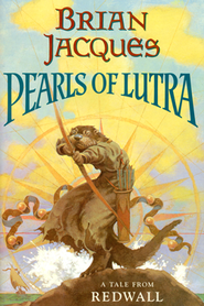 Pearls Of Lutra: A Tale From Redwall #9, HC   -     By: Brian Jacques     Illustrated By: Allan Curless