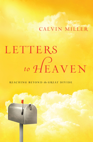 Letters to Heaven: Reaching Beyond the Great Divide - eBook  -     By: Calvin Miller
