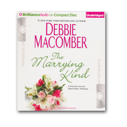 The Marrying Kind: A Selection from the Almost Home Anthology Unabridged Audiobook on CD - Value Priced Edition  -              By: Debbie Macomber, Sandra Burr