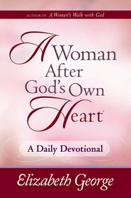 Woman After God's Own Heart-A Daily Devotional, A - eBook  -     By: Elizabeth George