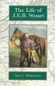 The Life of J.E.B. Stuart, Grades 6-9   -     By: Mary L. Williamson