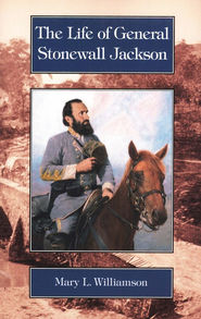 The Life of General Stonewall Jackson   -     By: Mary L. Williamson