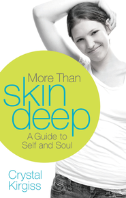 More Than Skin Deep: A Guide to Self and Soul - eBook  -     By: Crystal Kirgiss