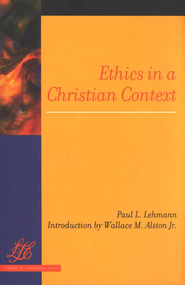 Ethics in a Christian Context  -     By: Paul L. Lehmann