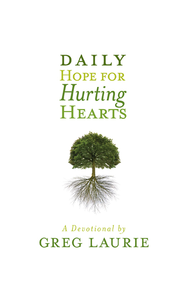 Daily Hope for Hurting Hearts: A Devotional - eBook  -     By: Greg Laurie