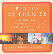 Places of Promise: Finding Strength in Your Congregation's Location  -     By: Cynthia Woolever, Deborah Bruce