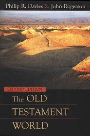 The Old Testament World, Second Edition  -     By: Philip R. Davies, John Rogerson