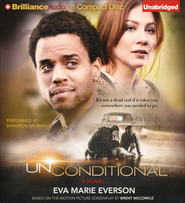Unconditional: A Novel Unabridged Audiobook on CD - Value Priced Edition  -              By: Eva Marie Everson