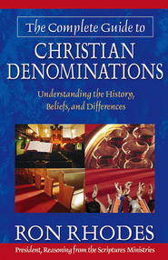 Complete Guide to Christian Denominations, The: Understanding the History, Beliefs, and Differences - PDF Download (personal use only)  [Download] -              By: Ron Rhodes