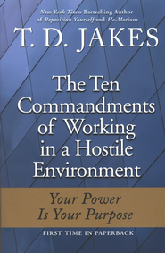 Ten Commandments of Working in a Hostile Environment  -     By: T.D. Jakes