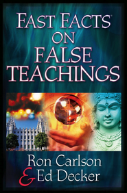 Fast Facts on False Teachings - PDF Download (personal use only)  [Download] -              By: Ron Carlson, Ed Decker
