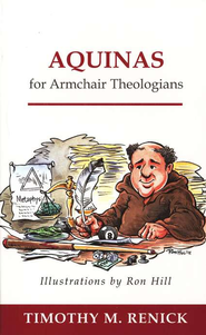 Aquinas For Armchair Theologians  -     By: Timothy M. Renick