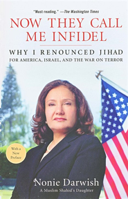 Now They Call Me Infidel: Why I Renounced Jihad for America, Israel, and the War on Terror  -     By: Nonie Darwish, Jillian Gray