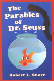 The Parables of Dr. Seuss  -     By: Robert L. Short