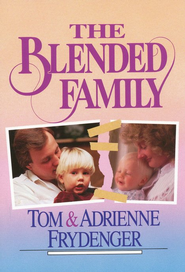 Blended Family, The - eBook  -     By: Tom Frydenger, Adrienne Frydenger