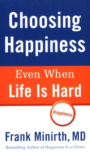 Choosing Happiness Even When Life Is Hard - eBook  -     By: Frank Minirth