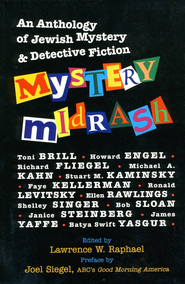 Mystery Midrash: An Anthology of Jewish Mystery & Detective Fiction  -     Edited By: Lawrence W. Raphael     By: Edited by Lawrence W. Raphael