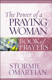 Power of a Praying Woman Book of Prayers, The - PDF Download (personal use only)  [Download] -              By: Stormie Omartian