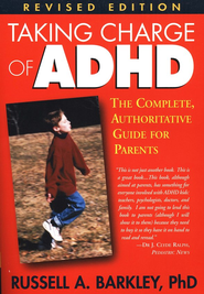Taking Charge of ADHD, Revised Edition The Complete Authoritative Guide for Parents  -              By: Russell A. Barkley