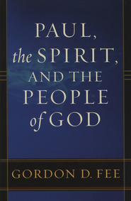 Paul, the Spirit, and the People of God - eBook  -     By: Gordon D. Fee