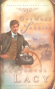 One More Sunrise, Frontier Doctor Trilogy #1  - Slightly Imperfect  -