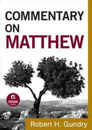Commentary on Matthew - eBook  -     By: Robert H. Gundry