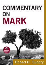 Commentary on Mark - eBook  -     By: Robert H. Gundry