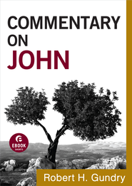Commentary on John - eBook  -     By: Robert H. Gundry
