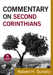 Commentary on Second Corinthians - eBook  -     By: Robert H. Gundry