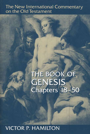 The Book of Genesis, Chapters 18-50: New International Commentary on the Old Testament [NICOT]  -     By: Victor P. Hamilton