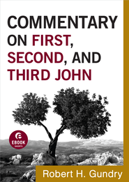 Commentary on First, Second, and Third John - eBook  -     By: Robert H. Gundry