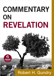 Commentary on Revelation - eBook  -     By: Robert H. Gundry