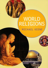 World Religions  -     By: Michael Keene