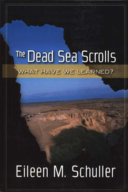 The Dead Sea Scrolls: What Have We Learned?   -              By: Eileen M. Schuller