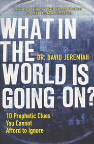 What in the World Is Going On? 10 Prophetic Clues You Cannot Afford to Ignore - Slightly Imperfect  -              By: David Jeremiah