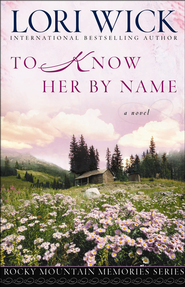 To Know Her by Name - PDF Download (personal use only)  [Download] -              By: Lori Wick