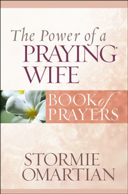 Power of a Praying Wife Book of Prayers, The - PDF Download (personal use only)  [Download] -              By: Stormie Omartian